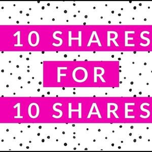 Other - 10 Shares for 10 Shares!  😍🥰💋